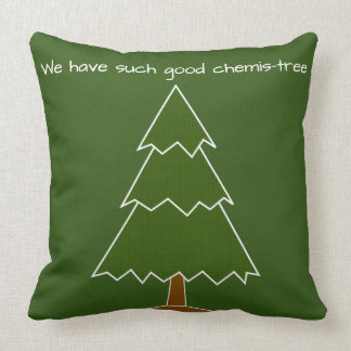 Good Chemis-tree Pun Throw Pillow