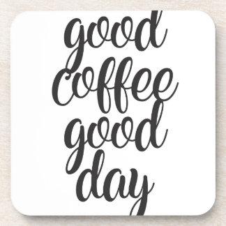 Good Coffee Good Day Coaster