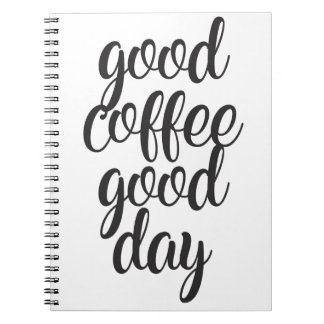 Good Coffee Good Day Notebook