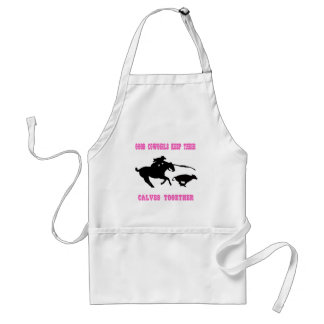 Good Cowgirls Keep Their Calves Together Aprons