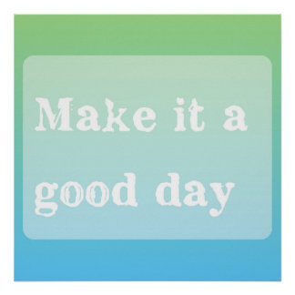 Good Day Quote Motivational Inspiration Typography Poster