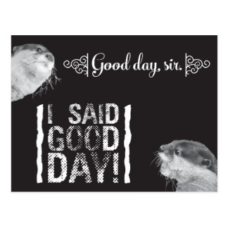 Good Day Sir Otter Postcard