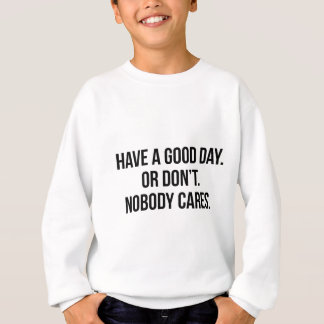 Good Day Sweatshirt