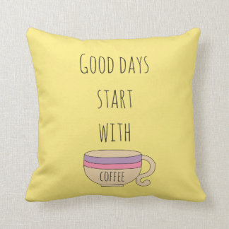 Good Days Start With Coffee Throw Pillow