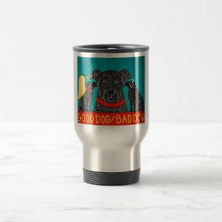 Good Dog Bad Dog Travel Mug - Stephen Huneck