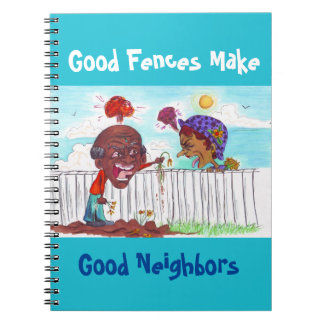 Good Fences Make Good Neighbors Notebook