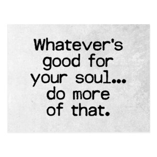 Good For Your Soul Quote Postcard