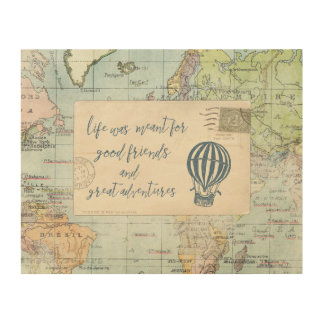 Good Friends and Great Adventures Quote Wood Print