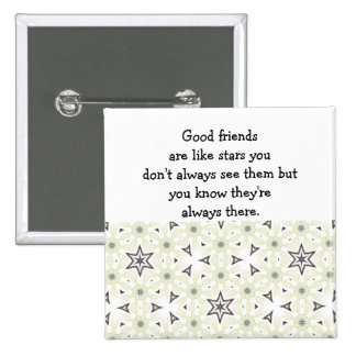 Good friends  are like stars Custom Quote 2 Inch Square Button