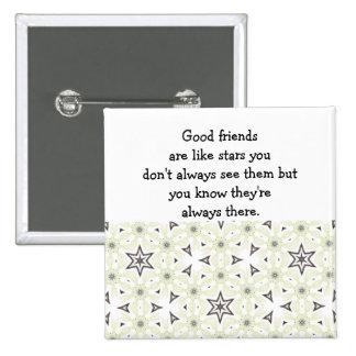 Good friends  are like stars Custom Quote 2 Inch Square Button
