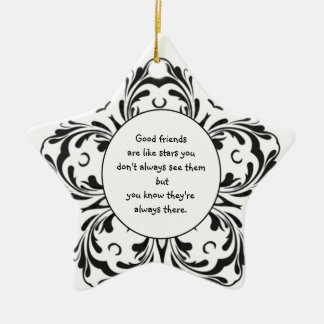 Good friends  are like stars you don't always see ceramic star ornament