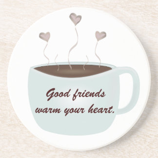 Good Friends Warm Your Heart Coaster