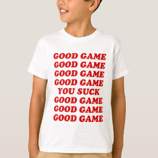 Good Game You Suck Tees