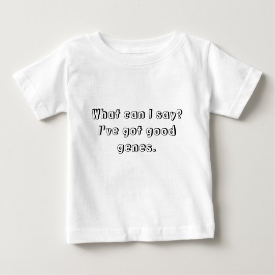 Good Genes Baby T-Shirt