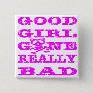 Good Girl Gone Really Bad 2 Inch Square Button