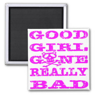 Good Girl Gone Really Bad Square Magnet