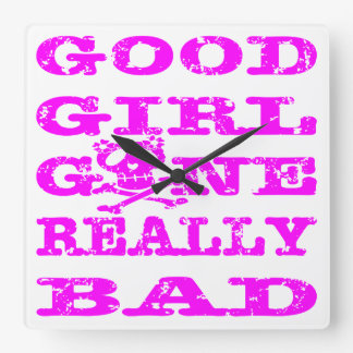 Good Girl Gone Really Bad Square Wall Clock