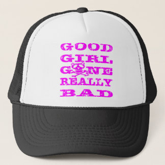 Good Girl Gone Really Bad Trucker Hat