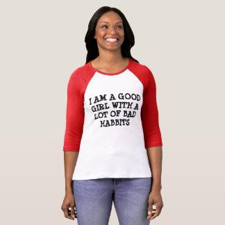 GOOD GIRL WITH BAD HABBITS T-Shirt