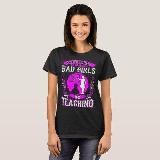 Good Girls Go Heaven Bad Girls Do Teaching Tshirt