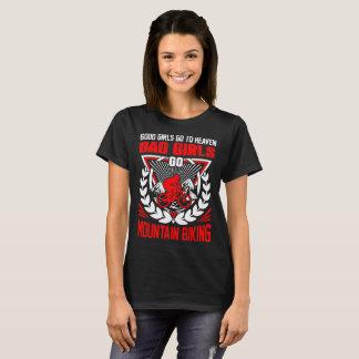 Good Girls Go Heaven Bad Girls Go Mountain Biking T-Shirt
