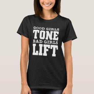 Good Girls Tone Bad Girls Lift Funny T-shirt