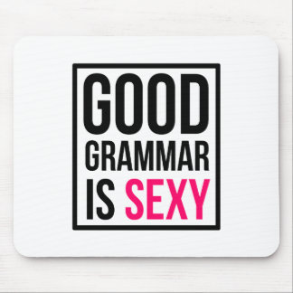 Good Grammar is Sexy Mouse Pad