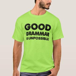 Good Grammar Is Unpossible Funny T-Shirt
