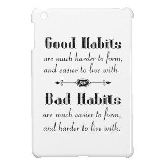 Good Habits Bad Habits iPad Mini Cover