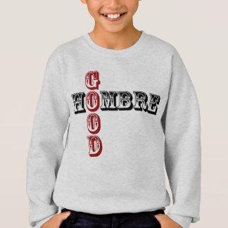 Good Hombre Sweatshirt