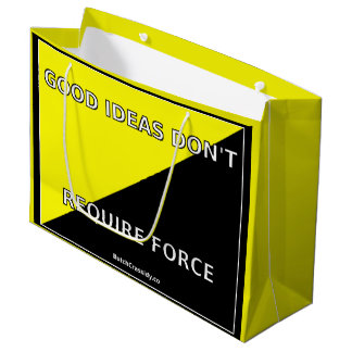Good Ideas Don't Require Force Large Gift Bag