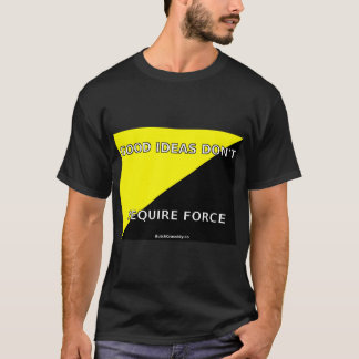 Good Ideas Don't Require Force - Men's T-Shirt