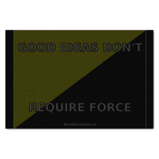 Good Ideas Don't Require Force Tissue Paper