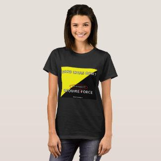 Good Ideas Don't Require Force - Women's T-Shirt