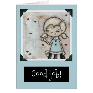 Good Job - Greeting Card