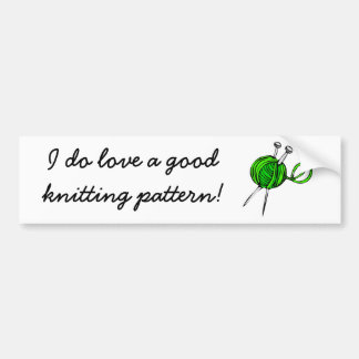Good Knitting Pattens Bumper Sticker
