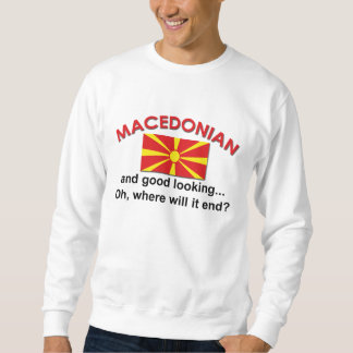Good Looking Macedonian Sweatshirt