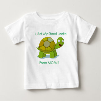 Good Looks From Mom Baby T-Shirt