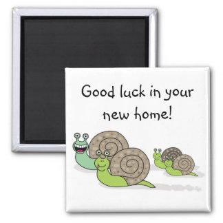 Good luck in your new home ! magnet