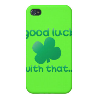 Good luck with that... case for the iPhone 4