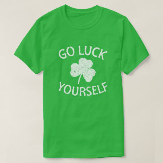 Good Luck Yourself - Funny St Patricks Day T-Shirt