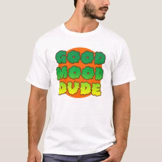 Good Mood Dude (Green) T-Shirt