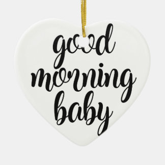 Good Morning Baby Ceramic Ornament