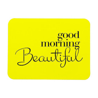 GOOD MORNING BEAUTIFUL COMPLIMENTS EXPRESSIONS SAY MAGNET