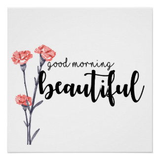 Good morning beautiful with carnations perfect poster