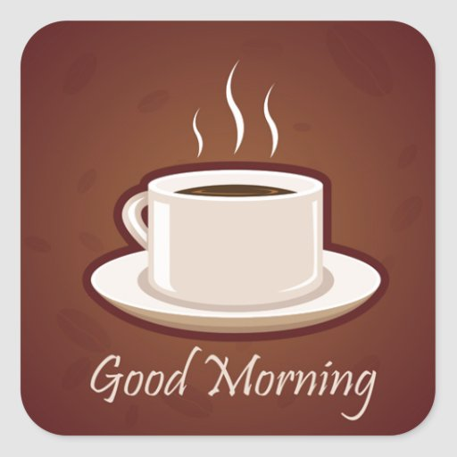 GOOD MORNING BROWN COFFEE DRINKS CAPPUCCINO MOCHA STICKERS