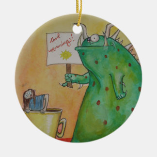 Good Morning! Ceramic Ornament