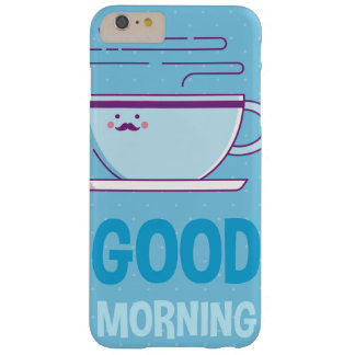 Good Morning Coffee Addicts Barely There iPhone 6 Plus Case