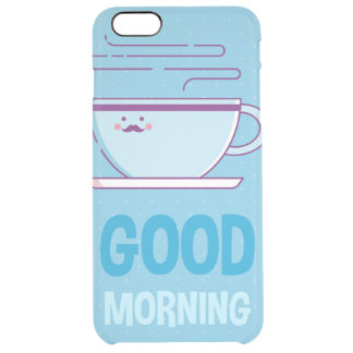 Good Morning Coffee Addicts Clear iPhone 6 Plus Case