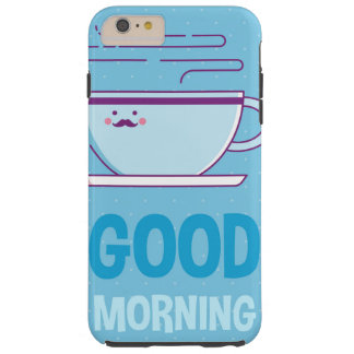 Good Morning Coffee Addicts Tough iPhone 6 Plus Case